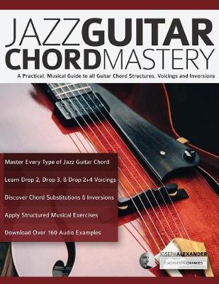 Jazz Guitar Chord Mastery by Joseph Alexander