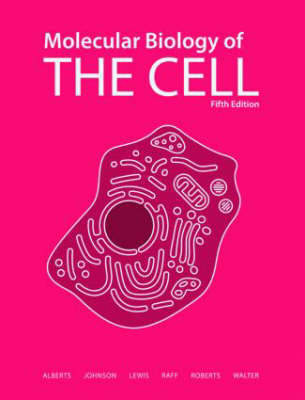 Molecular Biology of the Cell 5E by Bruce Alberts