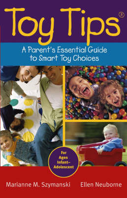Toy Tips: A Parent's Essential Guide to Smart Toy Choices by Marianne M. Szymanski image