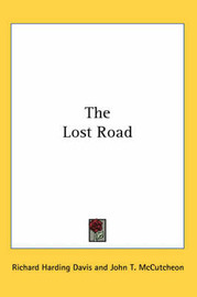 The Lost Road by Richard Harding Davis image