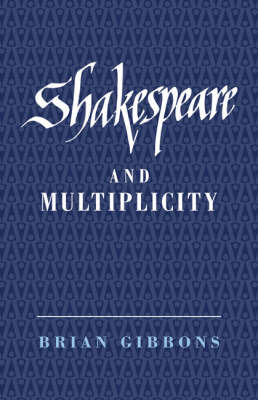 Shakespeare and Multiplicity by Brian Gibbons image