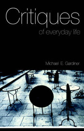 Critiques of Everyday Life by Michael Gardiner image