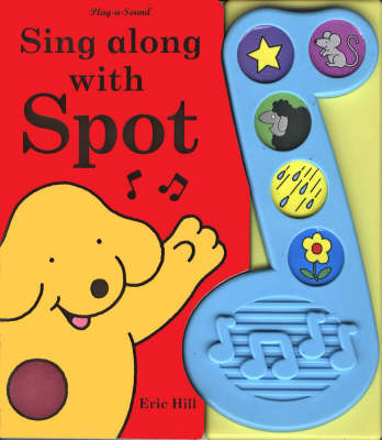 Sing Along With Spot by Eric Hill image