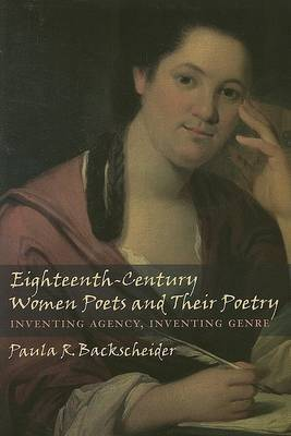 Eighteenth-Century Women Poets and Their Poetry by Paula R Backscheider