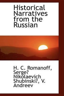 Historical Narratives from the Russian by H C Romanoff