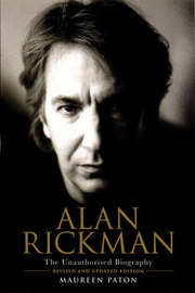 Alan Rickman: The Unauthorised Biography by Maureen Paton