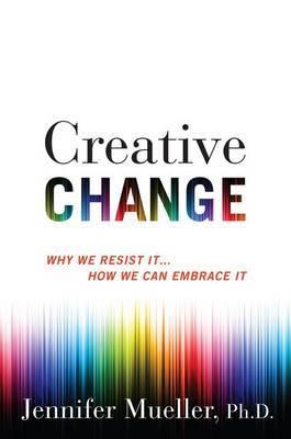 Creative Change by Jennifer Mueller