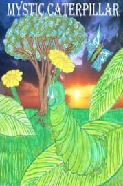 Mystic Caterpillar by Sean Williams