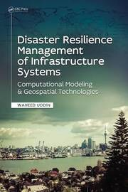 Disaster Resilience Management of Infrastructure Systems by Waheed Uddin
