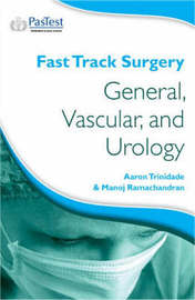 Fast Track Surgery: General, Vascular and Urology by Manoj Ramachandran image