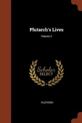 Plutarch's Lives; Volume II by . Plutarch image
