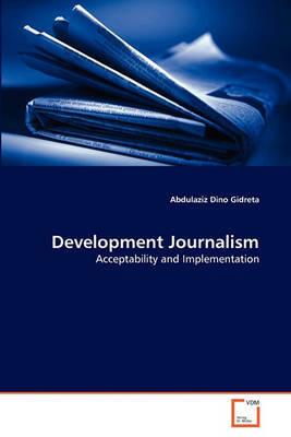 Development Journalism by Abdulaziz Dino Gidreta