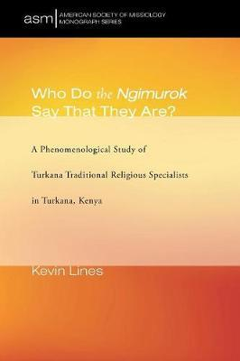 Who Do the Ngimurok Say That They Are? by Kevin Lines