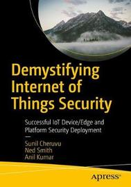 Demystifying Internet of Things Security by Sunil Cheruvu