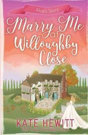 Marry Me at Willoughby Close by Kate Hewitt image