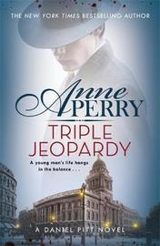 Triple Jeopardy (Daniel Pitt Mystery 2) by Anne Perry