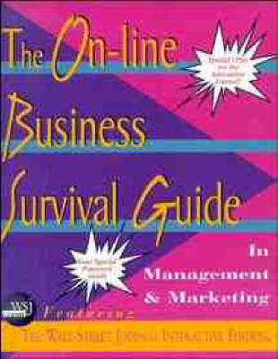 The On-line Business Survival Guide in Management and Marketing Featuring the Wall Street Journal Interactive Edition: Management Links by Budi Martokoesoemo image