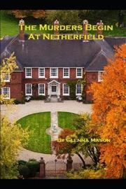 The Murders Begin At Netherfield by Glenna Mason