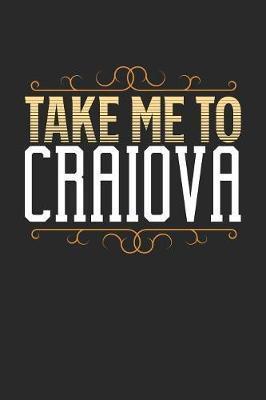 Take Me To Craiova by Maximus Designs