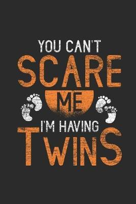 You Can't Scare Me I'm Having Twins by Mother Publishing