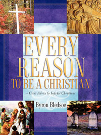 Every Reason to Be a Christian by Byron Bledsoe image