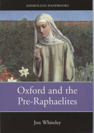 Oxford and the Pre-Raphaelites by Jon Whiteley image