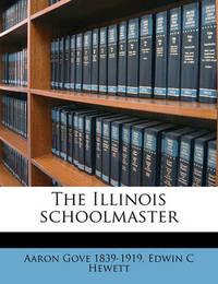 The Illinois Schoolmaster Volume 4 (1871) by Aaron Gove