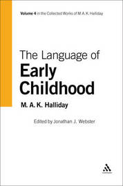 Language of Early Childhood by M.A.K. Halliday