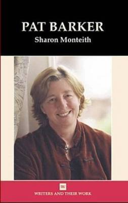 Pat Barker by Sharon Monteith