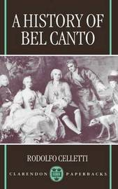 A History of Bel Canto by Rodolfo Celletti