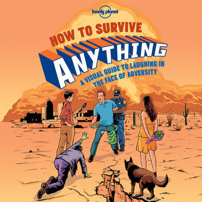 How to Survive Anything by Lonely Planet