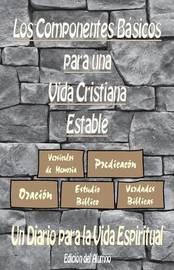 Los Componentes Basicos Para Una Vida Cristiana Estable (Edicion del Alumno): Un Diario Para La Vida Espiritual by Jeremy J Markle image