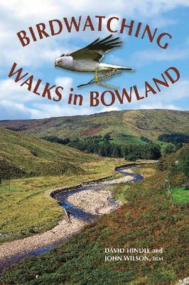 Birdwatching Walks in Bowland by David Hindle