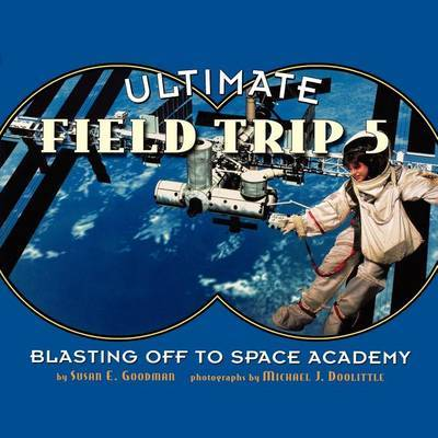 Ultimate Field Trip #5 by Susan E Goodman image