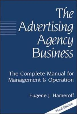 The Advertising Agency Business by Eugene Hameroff