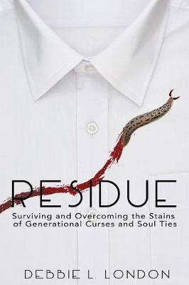 Residue by Debbie L London