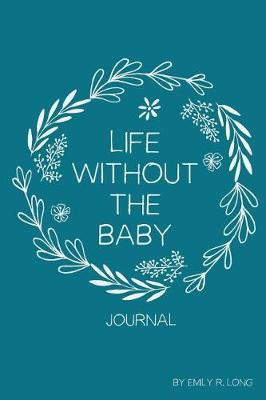 Life Without the Baby Journal by Emily R Long image