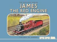 Thomas the Tank Engine: The Railway Series: James the Red Engine by Wilbert Vere Awdry