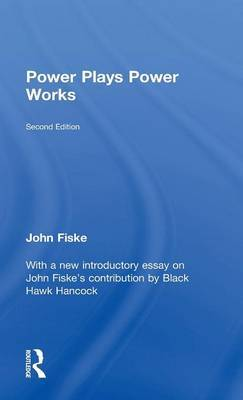 Power Plays Power Works by John Fiske