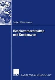 Beschwerdeverhalten Und Kundenwert by Stefan Wunschmann