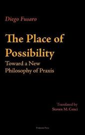 The Place of Possibility by Diego Fusaro