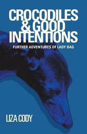Crocodiles & Good Intentions by Liza Cody image