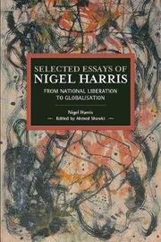 Selected Essays Of Nigel Harris by Nigel Harris