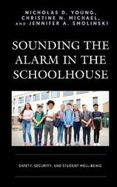 Sounding the Alarm in the Schoolhouse by Nicholas D. Young image