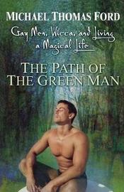 The Path Of The Green Man by Michael Thomas Ford