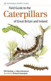 Field Guide to the Caterpillars of Great Britain and Ireland by Phil Sterling