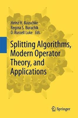 Splitting Algorithms, Modern Operator Theory, and Applications image
