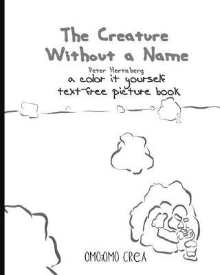 The Creature Without a Name by Peter Hertzberg image