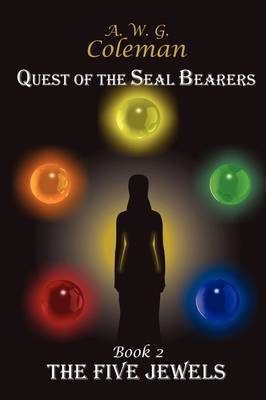 Quest of the Seal Bearers - Book 2: The Five Jewels by A.W.G. Coleman image
