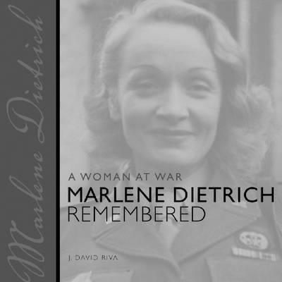 A Woman at War: Marlene Dietrich Remembered image